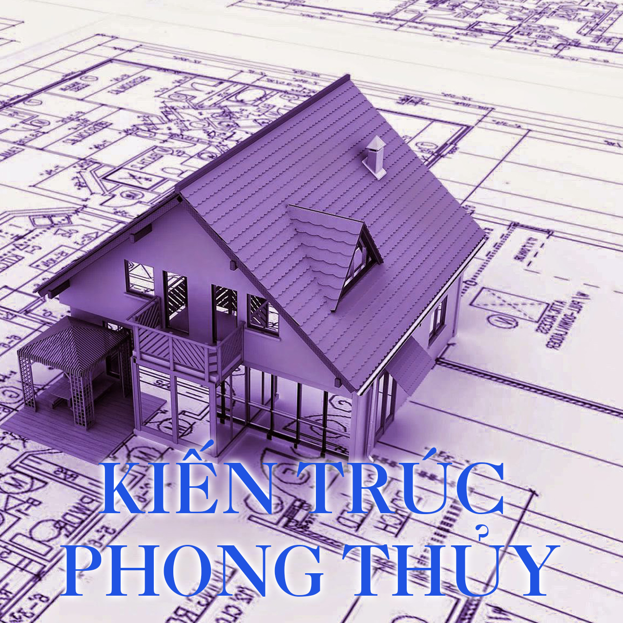 KIẾN TRÚC PHONG THỦY