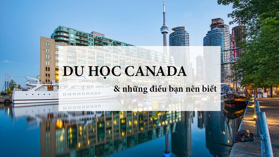 Du học Canada cần những gì? Những điều cần biết!
