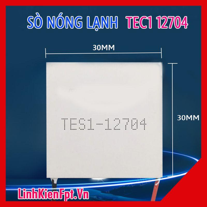 Sò nóng lạnh TEC1-12704  30x30mm