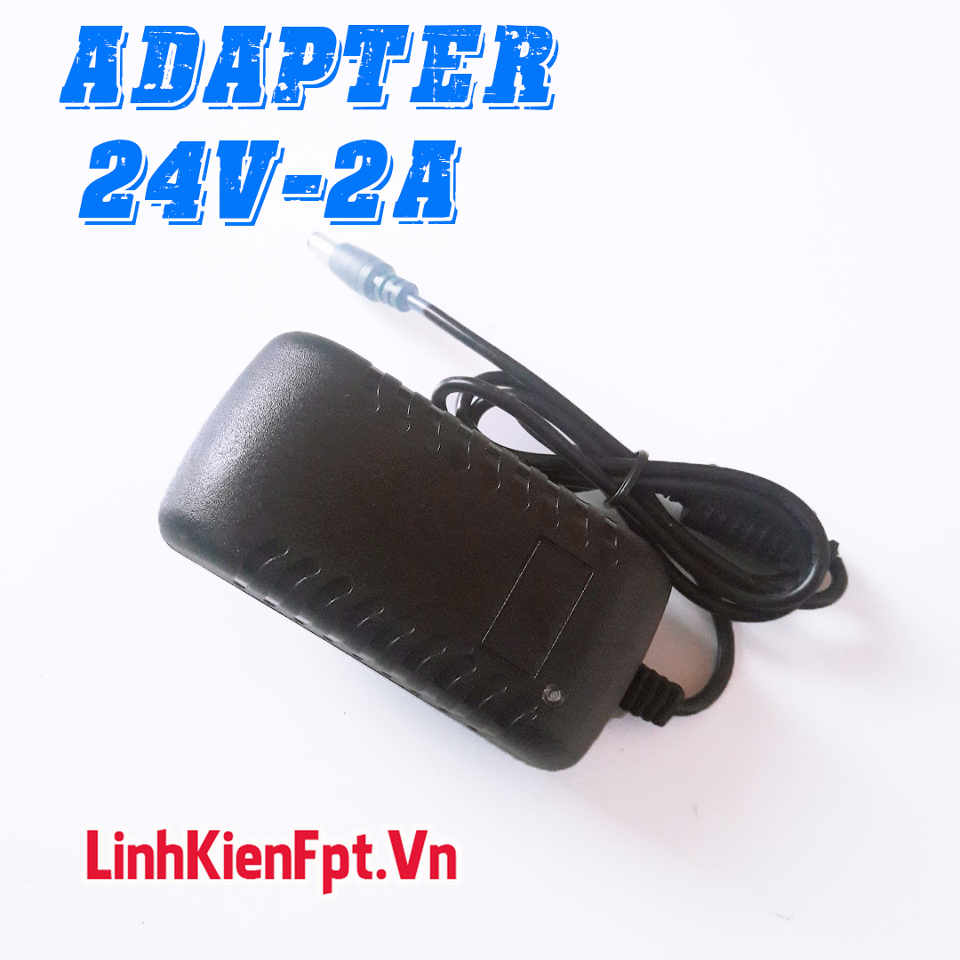 Adapter 24V 2A , Nguồn Adapter 24VDC Chất Lượng , Cấp Nguồn Led
