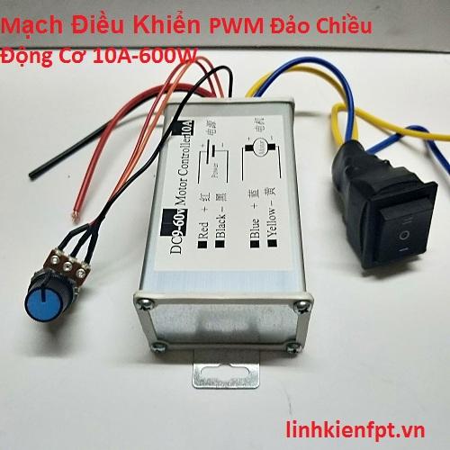 Mạch Điều Khiển PWM Đảo Chiều Động Cơ 10A-600W