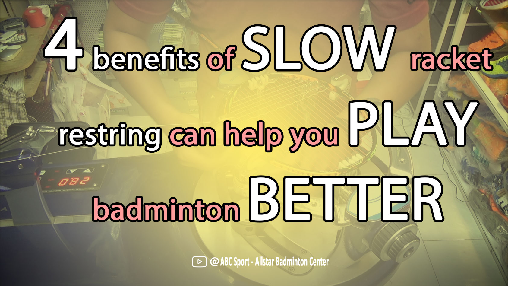 4 benefits of slow racket restring can help you play badminton better