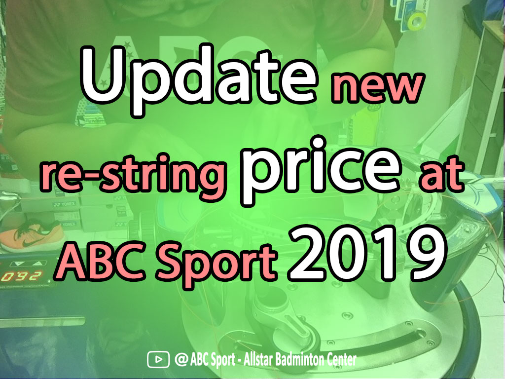 Update new badminton racket re-string service price at ABC Sport 2019