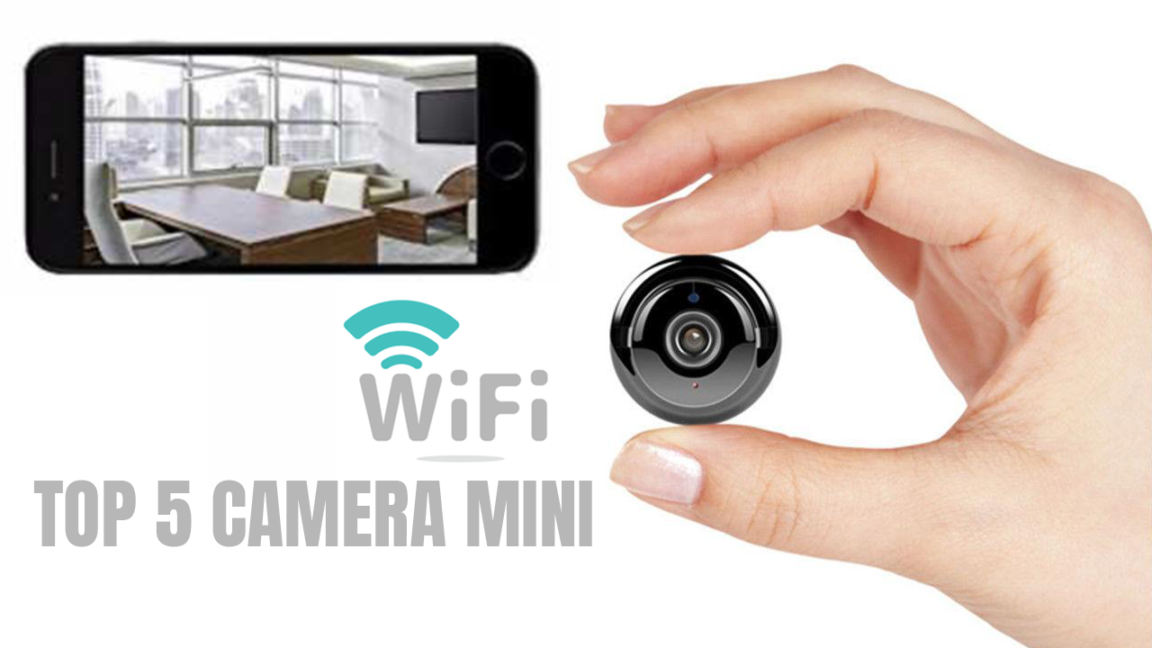 camera wifi mini siêu nhỏ