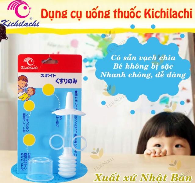 Dụng cụ uống thuốc, uống nước an toàn cho bé KICHILACHI