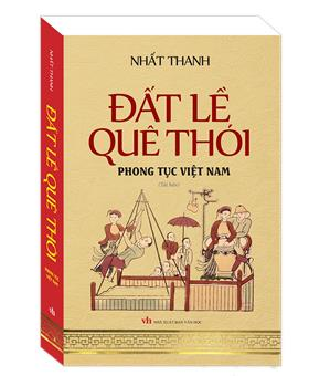 Đất Lề Quê Thói - Phong Tục Việt Nam (bìa mềm - tái bản)