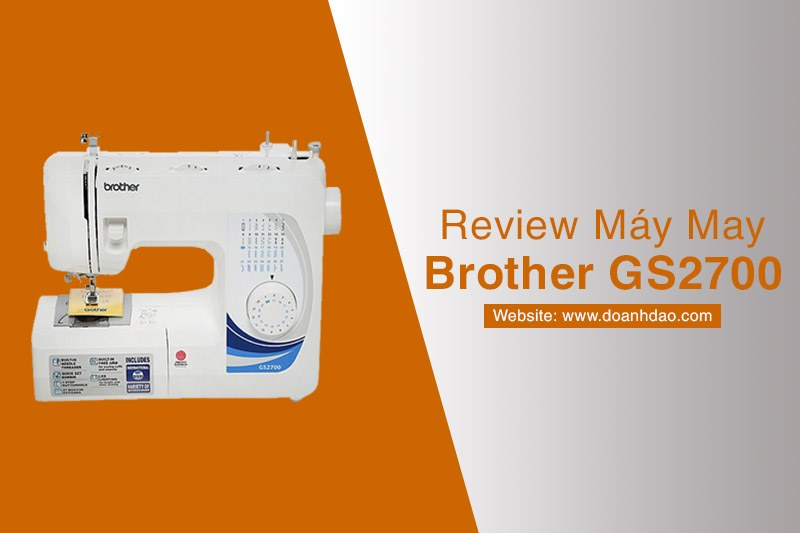 Review Máy May Brother GS2700