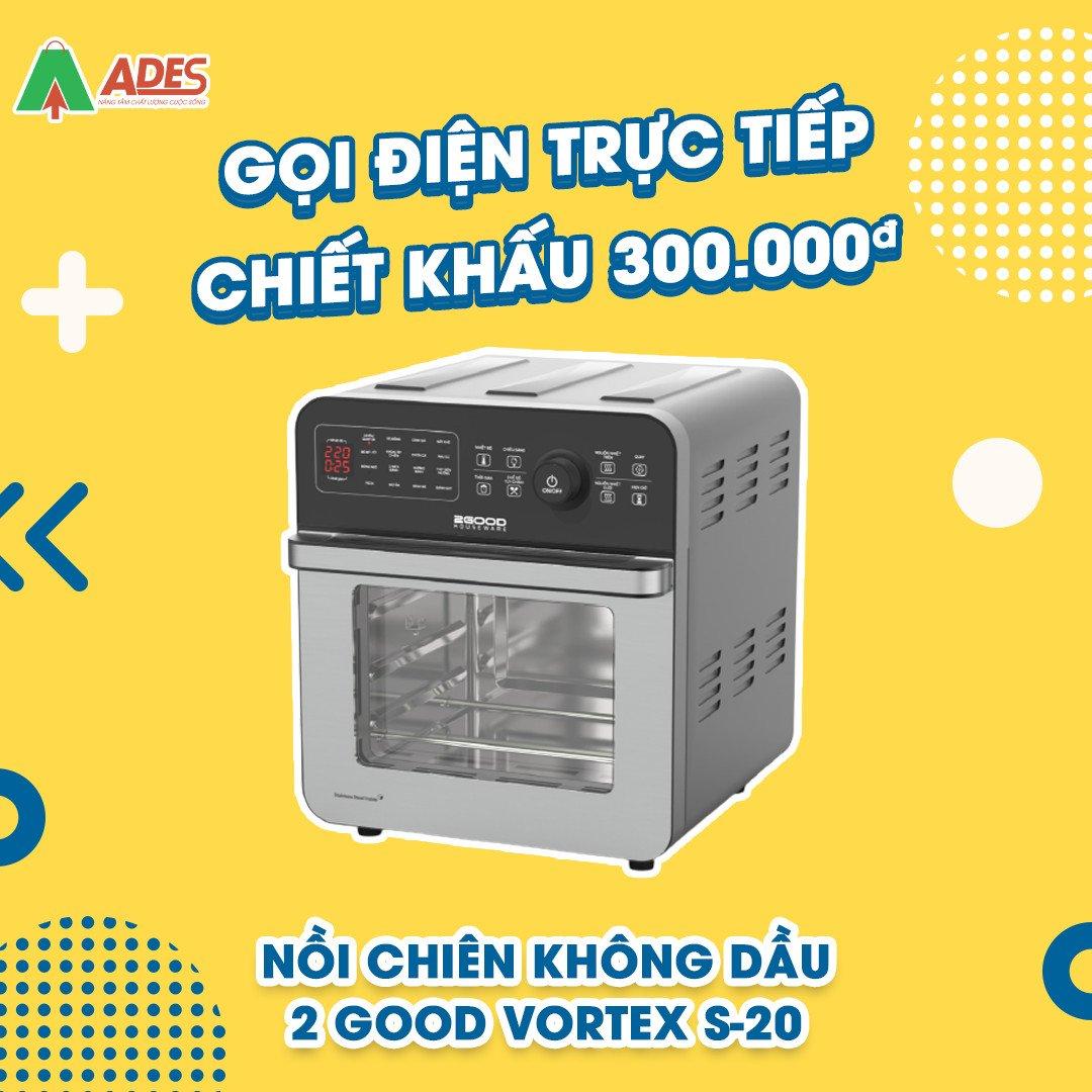 Noi Chien Khong Dau 2Good Vortex S20 uu dai khung