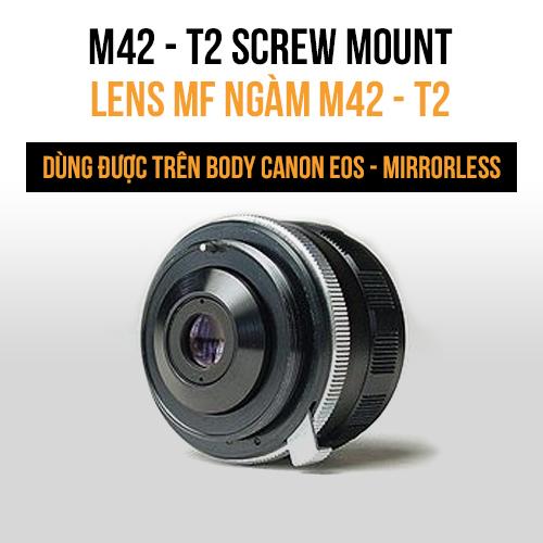 Lens MF ngàm ren vặn (M42-T2-TX-TV lens)