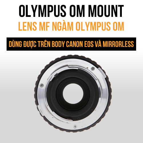 Lens MF ngàm Olympus OM