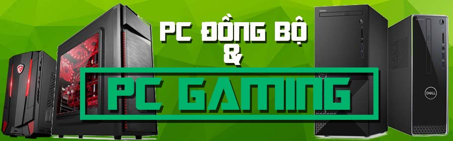 PC đồng bộ & PC gaming