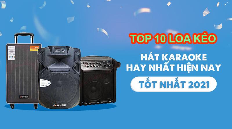top-10-loa-keo-hat-karaoke-hay-nhat-hien-nay-tot-nhat.jpg