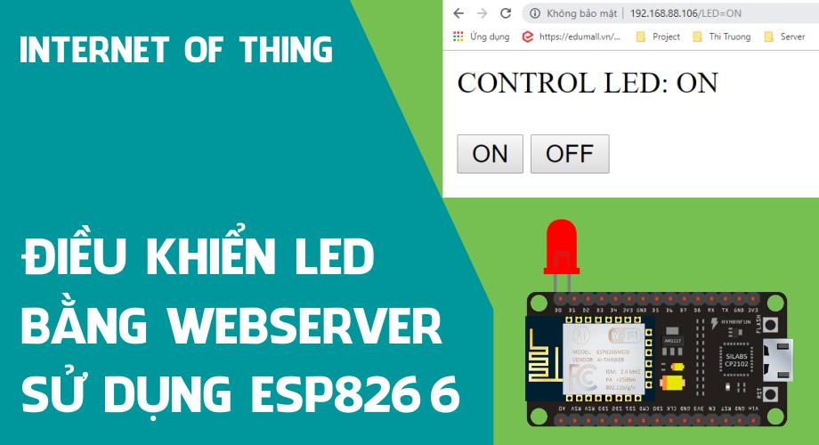 Điều khiển LED bằng WebServer sử dụng NodeMCU ESP8266 | Arduinokit vn