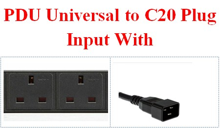 PDU Universal to C20 Plug Input With