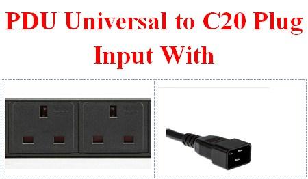 PDU Universal to C20 Plug Input With