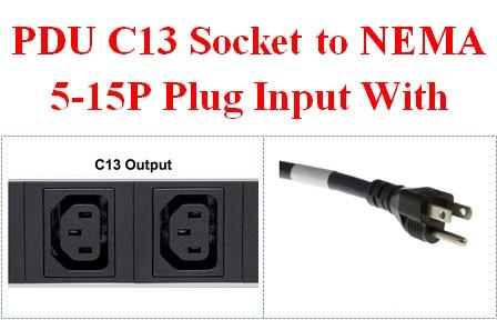 PDU C13 Socket to NEMA 5-15P Plug Input With