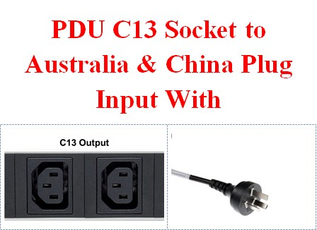 PDU C13 Socket to Australia & China Plug Input With