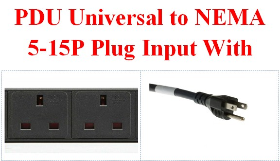 PDU Universal to NEMA 5-15P Plug Input With