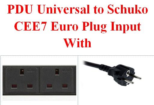 PDU Universal to Schuko CEE7 Euro Plug Input With
