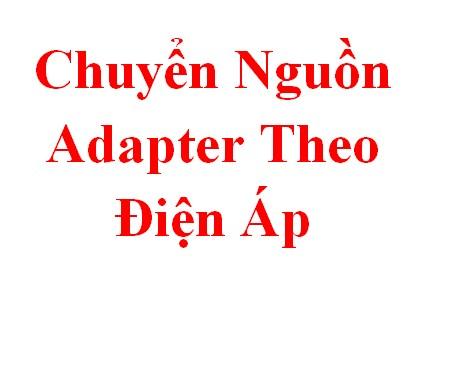 Chuyển Nguồn Adapter Theo Điện Áp
