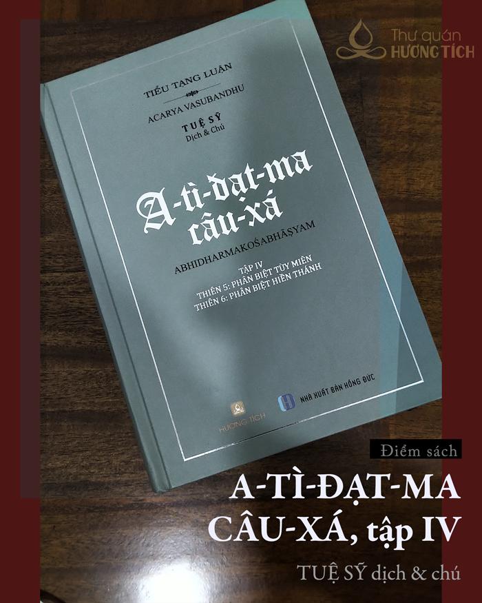 A-tì-đạt-ma câu-xá, tập IV (thiên Phân biệt Tùy miên, Phân biệt Hiền thánh) - In lần 2, 2021