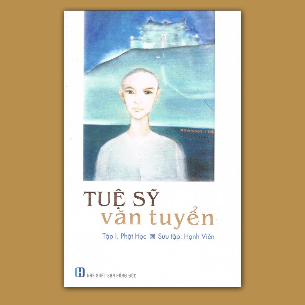 Tuệ Sỹ Văn Tuyển (Tập 1. Phật học)