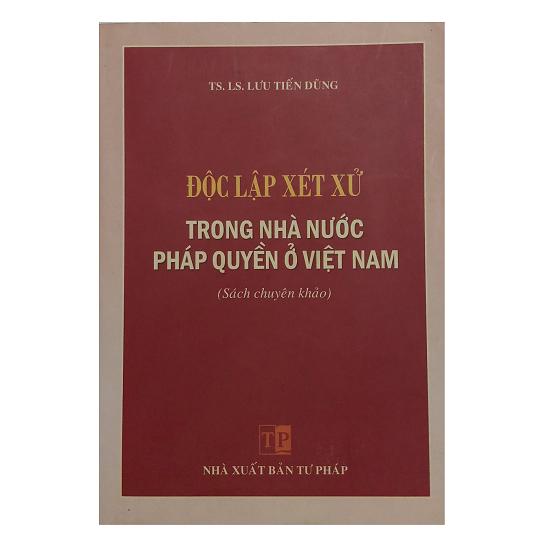 doc-lap-xet-xu-trong-nha-nuoc-phap-quyen-o-viet-nam-ts-ls-luu-tien-dung