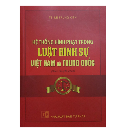 he-thong-hinh-phat-trong-luat-hinh-su-viet-nam-va-trung-quoc-ts-le-trung-kien
