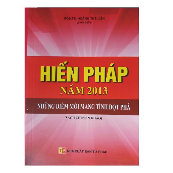 hien-phap-nam-2013-nhung-diem-moi-mang-tinh-dot-pha-pgs-ts-hoang-the-lien