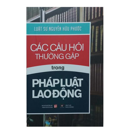 cac-cau-hoi-thuong-gap-trong-phap-luat-lao-dong-nguyen-huu-phuoc
