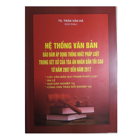 he-thong-van-ban-bao-dam-ap-dung-thong-nhat-phap-luat-trong-xet-xu-cua-toa-an-nh