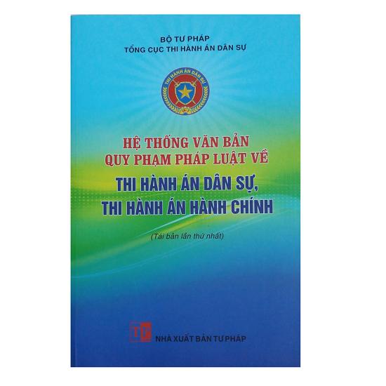 he-thong-van-ban-quy-pham-phap-luat-ve-thi-hanh-an-dan-su-va-thi-hanh-an-hanh-ch