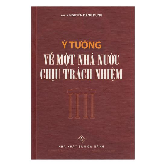 y-tuong-ve-mot-nha-nuoc-chiu-trach-nhiem-pgs-nguyen-dang-dung