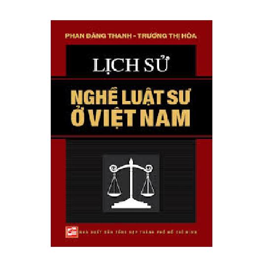 sach-lich-su-nghe-luat-su-o-viet-nam-phan-dang-thanh-truong-thi-hoa