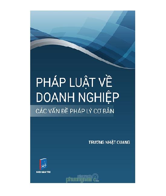 sach-phap-luat-ve-doanh-nghiep-nhung-van-de-phap-ly-co-ban-truong-nhat-quang