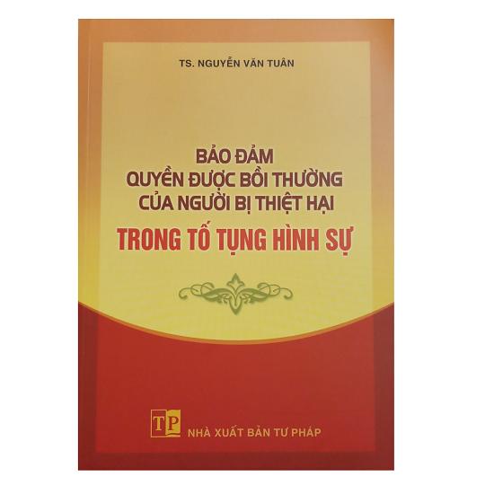bao-dam-quyen-duoc-boi-thuong-cua-nguoi-bi-thiet-hai-trong-to-tung-hinh-su-ts-ng