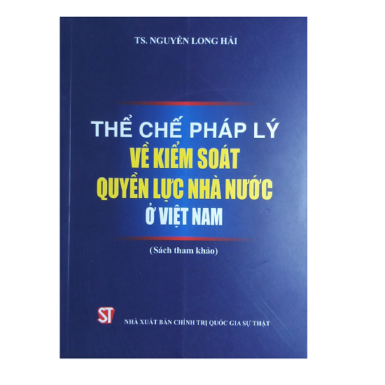 the-che-phap-ly-ve-kiem-soat-quyen-luc-nha-nuoc-o-viet-nam