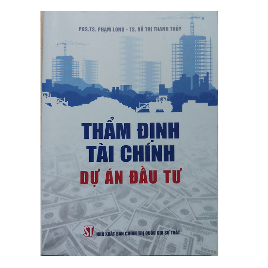 tham-dinh-tai-chinh-du-an-dau-tu-pgs-ts-pham-long-ts-vu-thi-thanh-thuy
