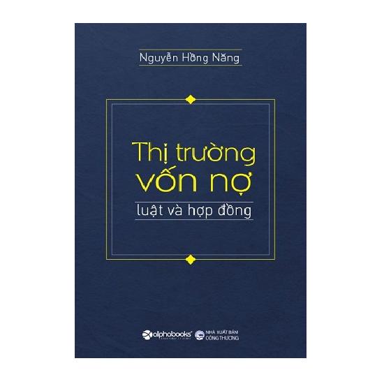 sach-thi-truong-von-no-luat-va-hop-dong-nguyen-hong-nang