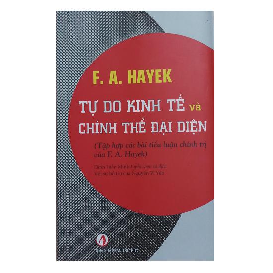 tu-do-kinh-te-va-chinh-the-dai-dien-f-a-hayek