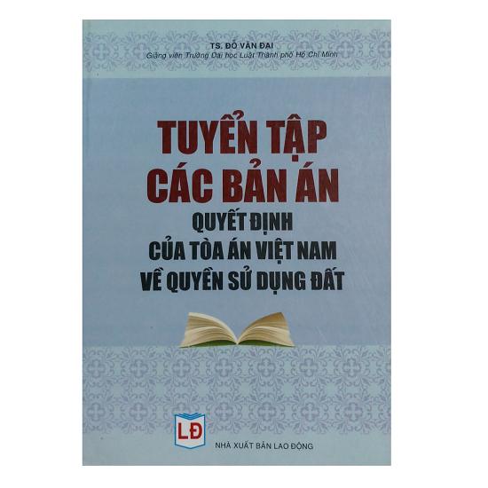 sach-tuyen-tap-cac-ban-an-quyet-dinh-cua-toa-an-ve-quyen-su-dung-dat-do-van-dai