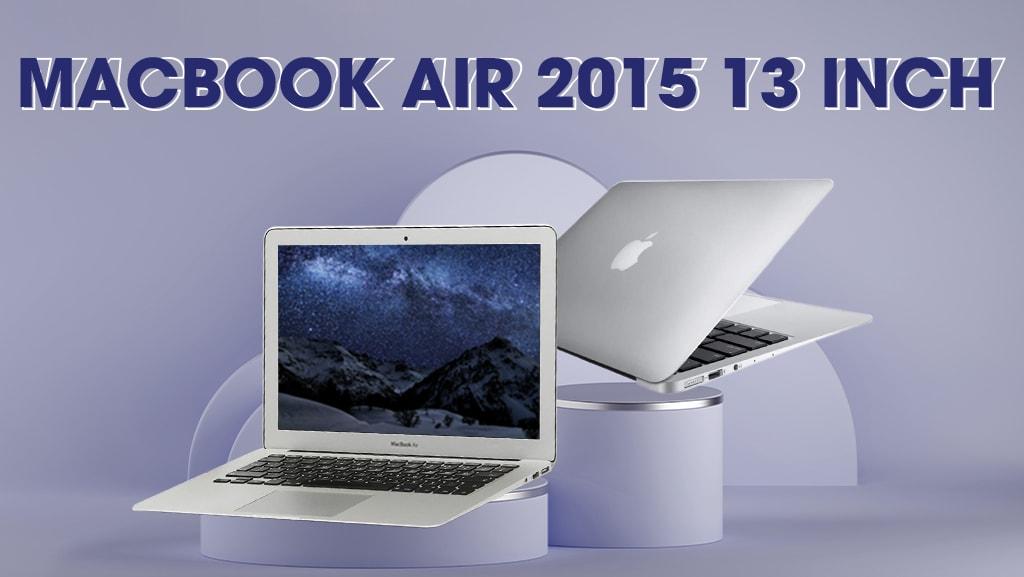 Mua Mac Air 2015 13 inch Giá Rẻ và Giảm Mạnh MAC247