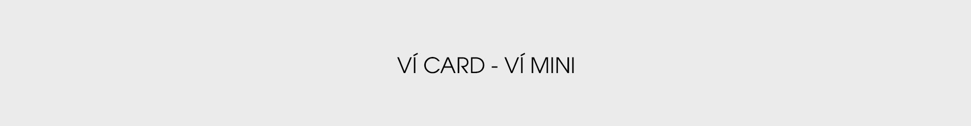 VÍ CARD - VÍ MINI