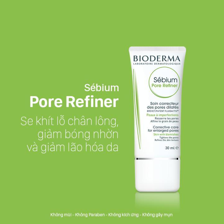 Kem Dưỡng Se Khít Lỗ Chân Lông Bioderma Sebium Pore Refiner 30Ml Cty