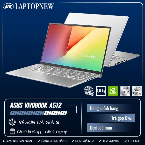 Asus Vivobook A512FL-EJ765T (Silver) | i5-10210U | 8GB DDR4 | SSD 512GB PCIe | VGA MX250 2GB | 15.6 FHD | Win10. [DEAL GIÁ MUA]