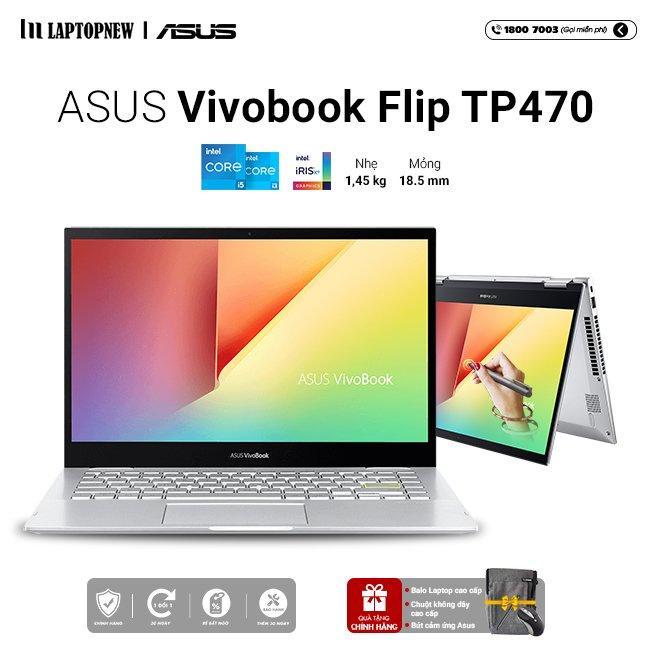Laptop Asus VivoBook Flip TP470EA EC027T (Silver) | i3-1115G4 Gen 11th | 4GB DDR4 | SSD 512GB PCle | VGA Onboard | 14.1 FHD IPS & Touch | Win10.. -- Hàng Chính Hãng, Deal Giá --
