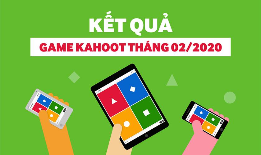 Thông báo: Kết quả mini game kahoot tháng 02.2020