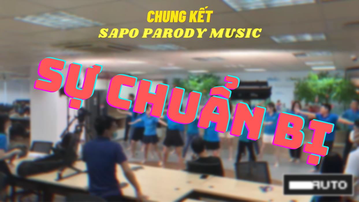 Sự chuẩn bị cho Vòng Chung kết Sapo Parody Music