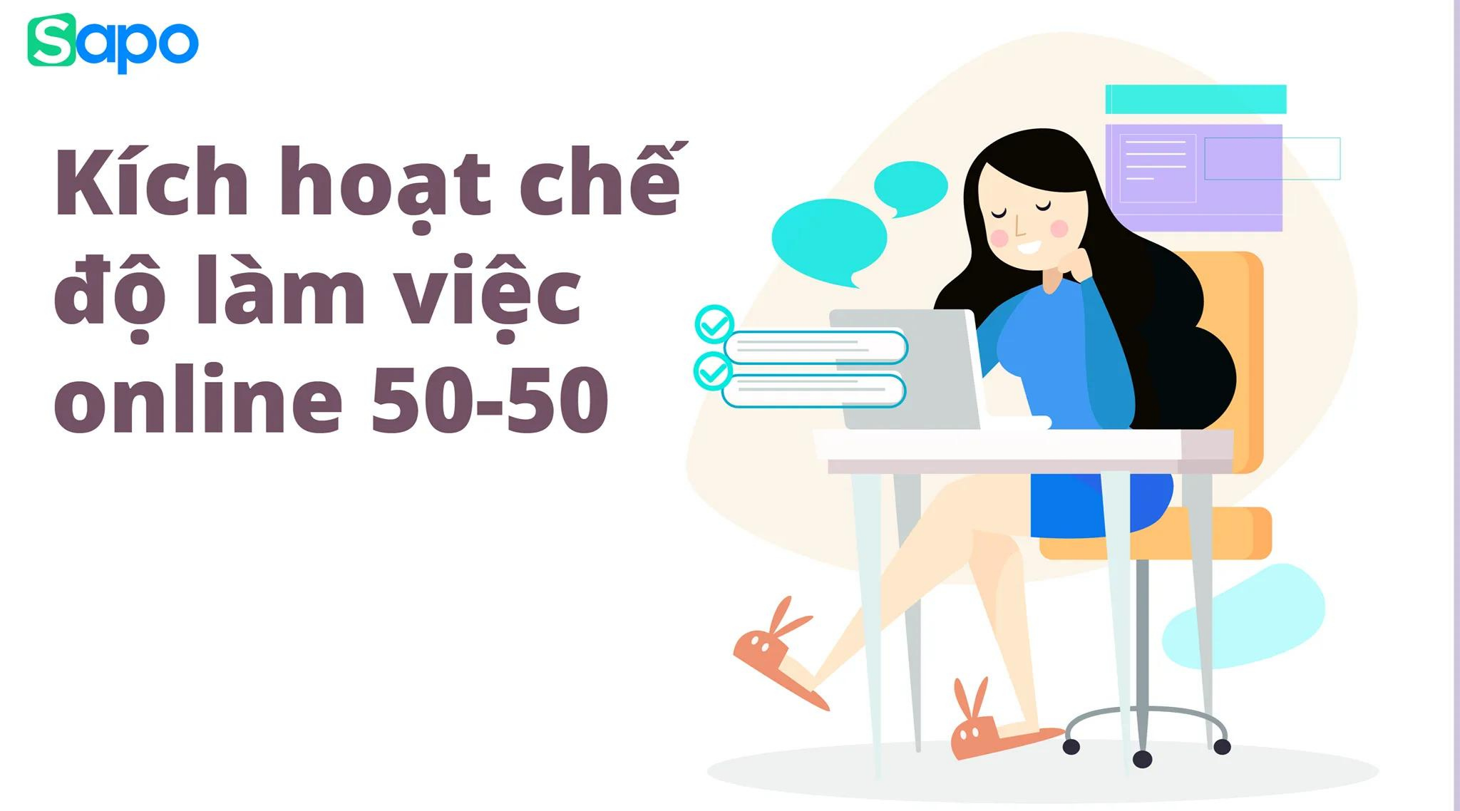 Kích hoạt chế độ làm việc online 50-50