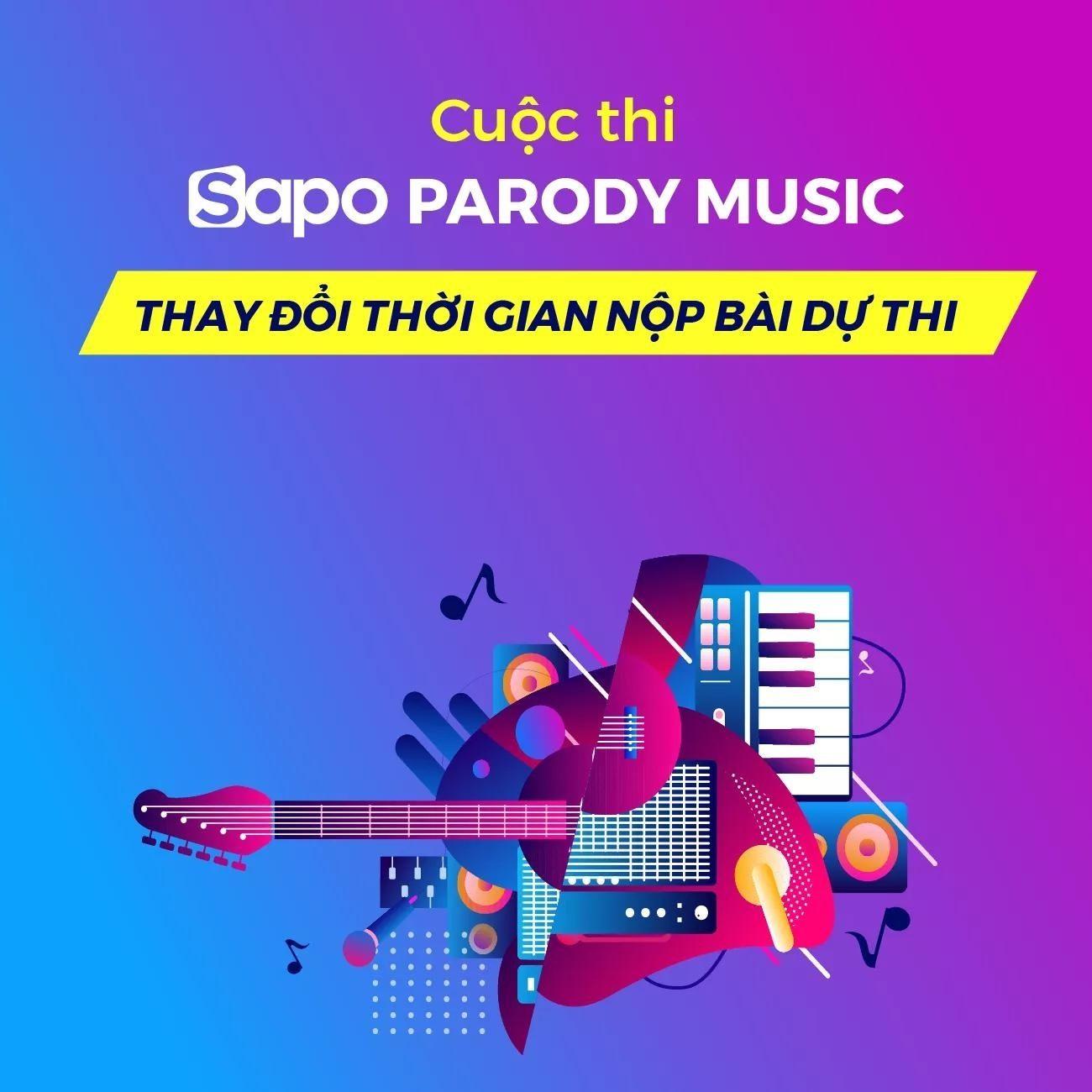 Sapo Parody Music: Thay đổi thời gian nộp bài dự thi